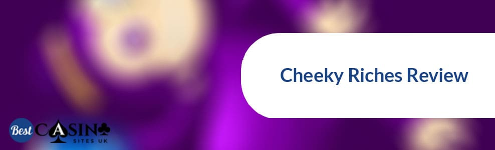 Cheeky-Riches-review