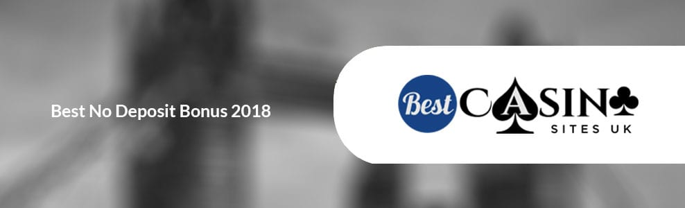 best-no-deposit-bonus-2018-uk